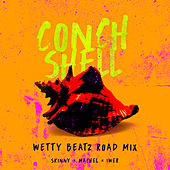 Conch Shell (Wetty Beatz Road Mix) de Skinny Fabulous