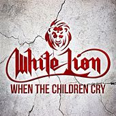 When the Children Cry de White Lion