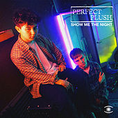Show Me the Night by Perfect Plush