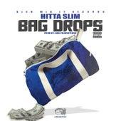 Bag Drops by Hitta Slim
