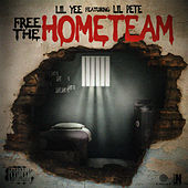 Free the Hometeam (feat. Lil Pete) by Lil Yee