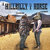 A Hillbilly and A Horse di Elektrohorse Apalachee Don