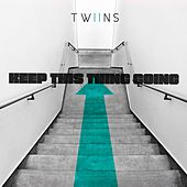 Keep This Thing Going by Twiins
