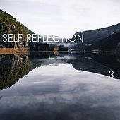 Self Reflection, Vol. 3 by Kundalini: Yoga, Meditation, Relaxation