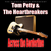 Across the Borderline (Live) von Tom Petty