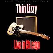 Live in Chicago (Live) by Thin Lizzy