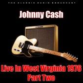 Live In West Virginia 1976 - Part Two (Live) von Johnny Cash