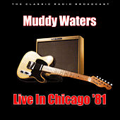 Live In Chicago '81 (Live) de Muddy Waters