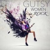 Gutsy Women in Rock by Various Artists