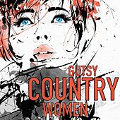 Gutsy Country Women by Various Artists