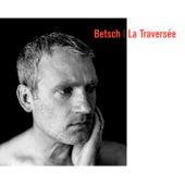 La traversée by Bertrand Betsch