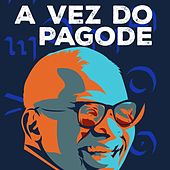 A vez do pagode de Various Artists