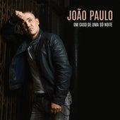 Um Caso de uma Só Noite de João Paulo