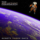 Ninety Three Days by The Reluctant Cosmonaut