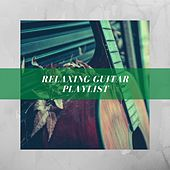 Relaxing Guitar Playlist de Various Artists