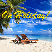 On Holiday! Soul Playlist de Various Artists