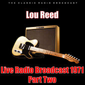 Live Radio Broadcast 1971 - Part Two (Live) di Lou Reed