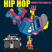 Hip Hop Movies That Made Us by Various Artists