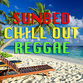 Sun Bed Chill Out Reggae by Various Artists