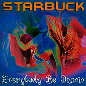 Everybody Be Dancin by Starbuck