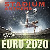 Stadium Anthems for Euro 2020 di Various Artists