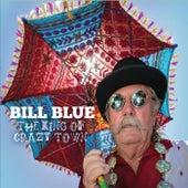 The King of Crazy Town de Bill Blue