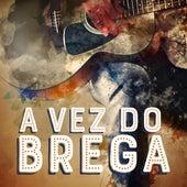 A vez do brega by Various Artists