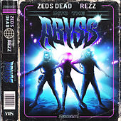 Into The Abyss von Zeds Dead
