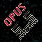 Live Is Life von Opus