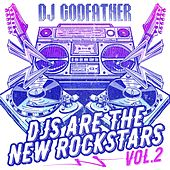 DJs Are the New Rockstars Vol. 2 von DJ Godfather