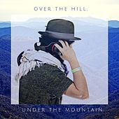 Over the Hill, Under the Mountain von Santiago Cárdenas