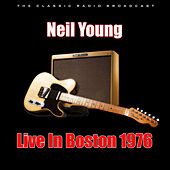 Live In Boston 1976 (Live) von Neil Young