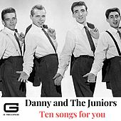 Ten songs for you de Danny and the Juniors