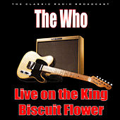 Live on the King Biscuit Flower Hour (Live) by The Who