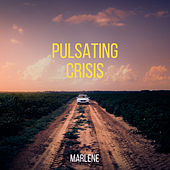 Pulsating Crisis by Marlene