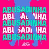 Abusadinha von Grupo Sem Abuso