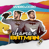 Chama o Batman de Sandro e Cícero