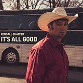 It's All Good de Kendall Shaffer