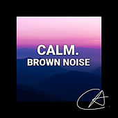 Brown Noise Calm (Loopable) von Relajacion Del Mar