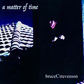 A Matter of Time by Bruce C. Stevenson