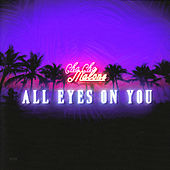 All Eyes On You by Cha Cha Malone