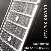 Acoustic Guitar Covers von Lucas Silver