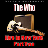Live in New York - Part Two (Live) by The Who