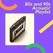 80s and 90s Acoustic Covers von Various Artists
