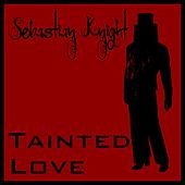 Tainted Love de Sebastian Knight