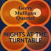 Nights at the Turntable de Gerry Mulligan Quartet