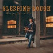 Sleeping Rough by Ray Jones