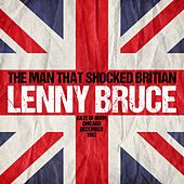 The Man That Shocked Britain - Gate of Horn, Chicago, December 1962 by Lenny Bruce