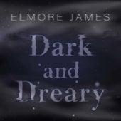 Dark and Dreary de Elmore James