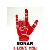 I Love You von Sonar
